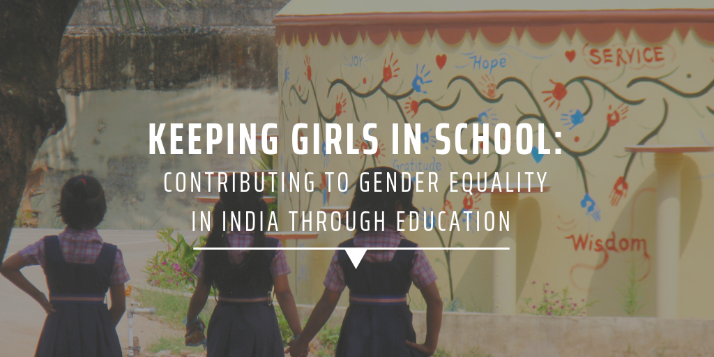 Keeping girls in school Contributing to gender equality in India through education