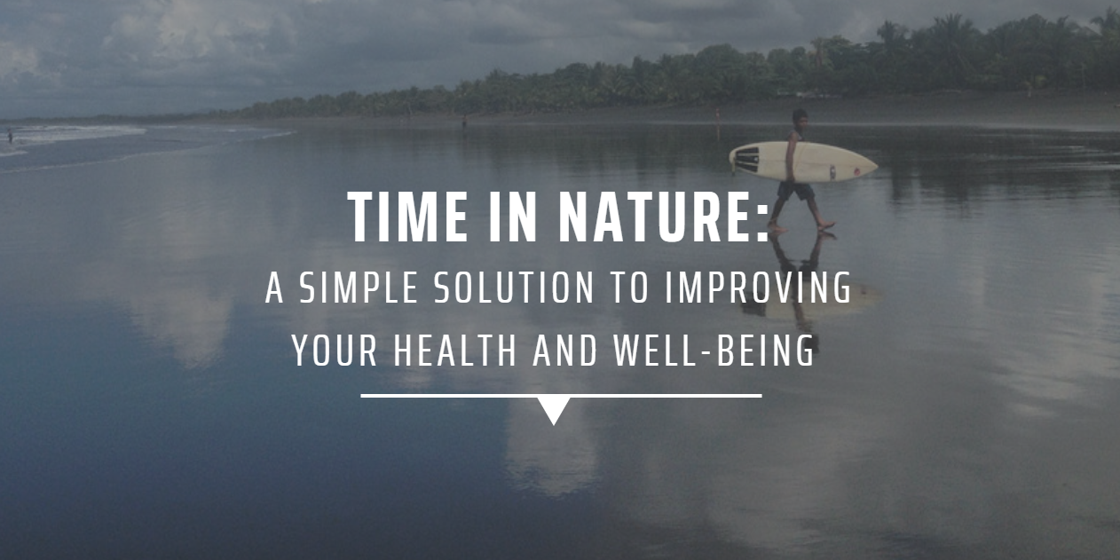 Time in nature: A simple solution to improving your health and well-being