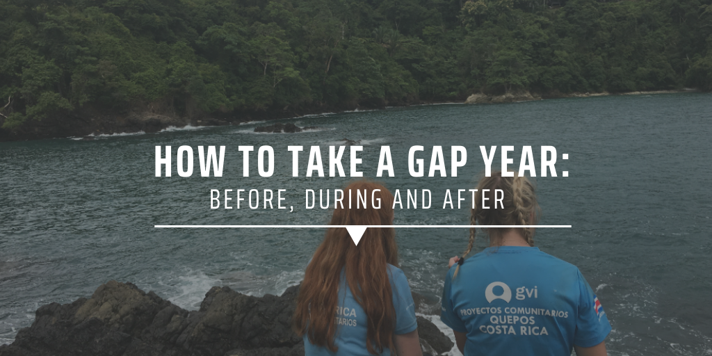 How to take a gap year: before, during and after