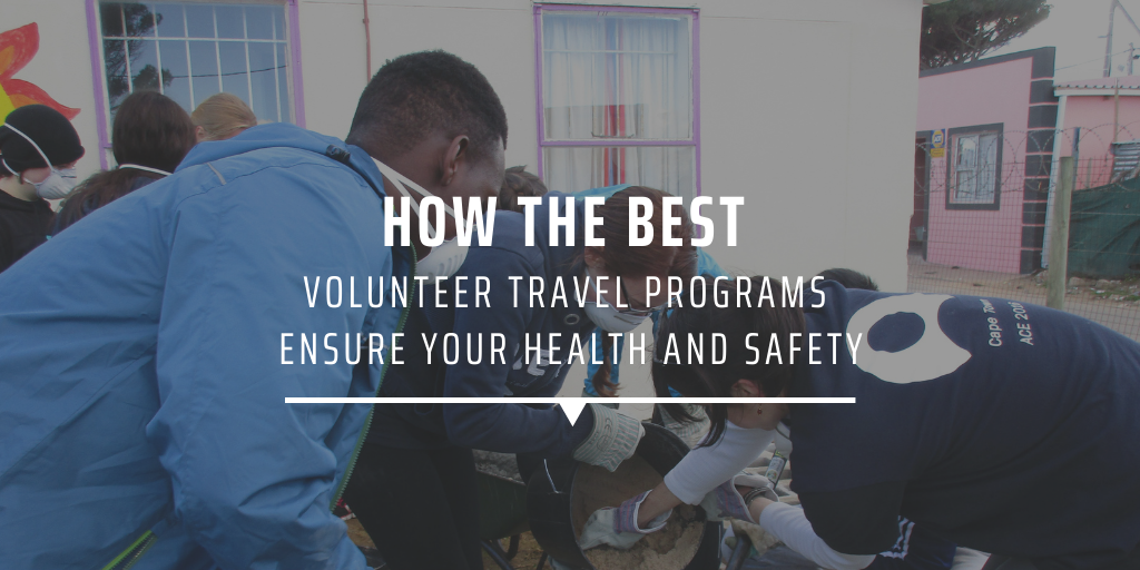 How the best volunteer travel programs ensure your health and safety
